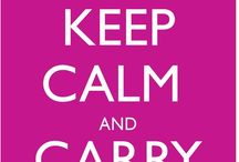 Keep Calm and... / by Helen Henning