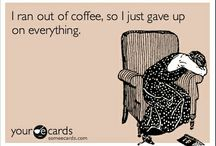 Ecards: Coffee / by Pam A.