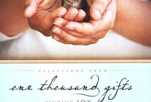 One Thousand Gifts / by Laura Boland