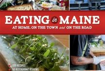 """Our Book! / Press and reviews related to our book, """"Eating in Maine: At Home, On the Town, and On the Road."""" / by Malcolm Bedell [FromAway.com]"""