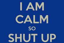 Keep Calm / by Deann Farley
