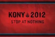 Kony 2012 / Stop Kony 2012 / by Nicole Boyce