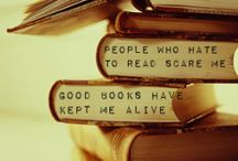Books <3 / We live for books. Please share your favorite books, authors, and literature quotes. / by Amelia McCaslin