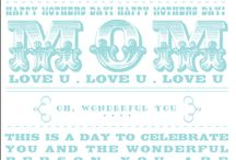 Mother's Day / by Johnnie (Saved By Love Creations) Lanier