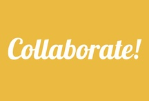 Collaborate / by Streamcolors