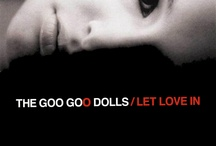Let Love In / by Goo Goo Dolls