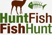 Huntin & Fishin / by Greg Thompson