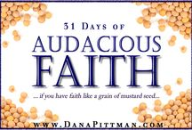 31 Days of Audacious Faith / by Dana Pittman