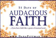 31 Days of Audacious Faith / by Dana Pittman