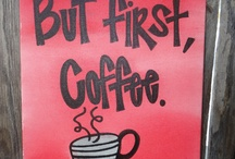 Coffee / ANYTHING To Do With Coffee!!!!! / by Nancy Miller