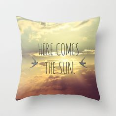 Here Comes The Sun Throw Pillow by SabineD - $20.00