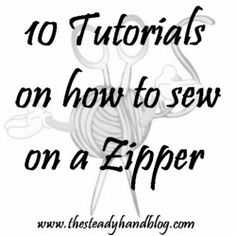 Sewing: 10 Tutorials to Sew on a Zipper