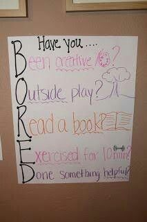 Now I know what to tell my kids when they say they are BORED!