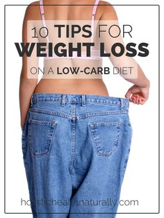 10 Tips For Weight Loss On A Low-Carb Diet | holistichealthnaturally.com