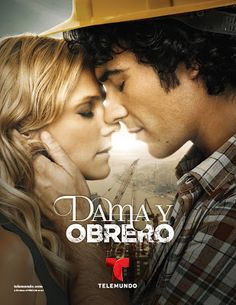 http://www.telenovelasyestrellas.com/2013/06/poster-de-dama-y-obrero.html Poster oficial de Dama y Obrero de Telemundo