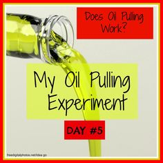 Does Oil Pulling work? Checkout this 5-day experiment.