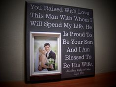 Parents of the Groom Gift, You Raised With Love This Man With Whom I Will Spend My Life, Unique Wedding Gift, Wedding Thank you Gift