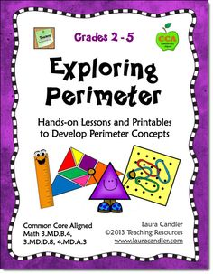 Exploring Perimeter by Laura Candler - Comprehensive resource for developing and practicing perimeter concepts. Includes a wide variety of printables, lesson directions, and hands-on activities, so it's a great tool for differentiating instruction. CCSS aligned with 3.MD.B.4, 3.MD.D.8, and 4.MD.A.3. $