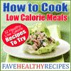 How to Cook Low Calorie Meals: 32 Healthy Low Calorie Recipes To Try eCookbook | FaveHealthyRecipes.com