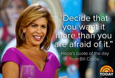 Hoda quote of the day from Bill Cosby
