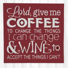 Lord Give me Coffee...and Wine   Hand Painted by SignsfromtheSouth, $22.00
