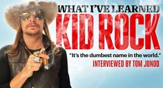 Kid Rock Is Just As Crazy As You Think