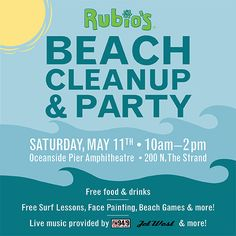 You're invited to Rubio's Beach Cleanup & Party Saturday 5/11/13 from 10am-2pm at Oceanside Pier Amphitheatre. We'll have free food, live music and fun for everyone!