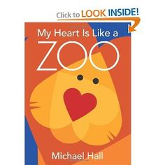 Book: My Heart is like a Zoo...read around valentines day to go along with all the heart animal projects we do!