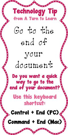 Technology Tip from A Turn to Learn: Go to the end of your document.
