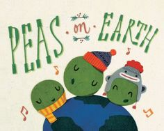 """Peas on Earth"" is festive and gets the message across; the holiday season is about ""Pea""-ple living together"