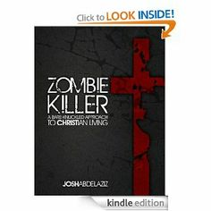 ZOMBIE KILLER: A BARE-KNUCKLED APPROACH TO CHRISTIAN LIVING  (my son's book!)