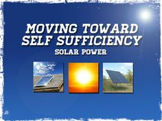 Moving Toward Self Sufficiency: Solar Power