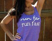 Run far.  Run fast.