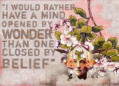 Open your mind to wonder quotes, faith, art, wisdom, wonder, thought, inspir, open mind, mind open