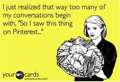 Have you found yourself saying this before?? :) #Pinterest
