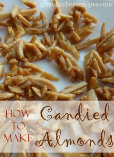How To Make Candied Almonds (for tossing in Salads!)
