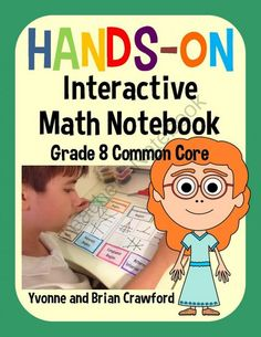Interactive Math Notebook Hands-On Eighth Grade Common Core from Yvonne Crawford on TeachersNotebook.com -  (237 pages)  - Interactive Math Notebook Hands-On Eighth Grade Common Core