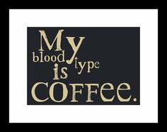laugh, life, stuff, funni, coffee, true, blood type, quot, thing