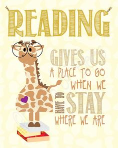 """Reading gives us a place to go when we have to stay where we are."" -Mason Cooley - BE WONDERFUL FOR KIDS ROOM"