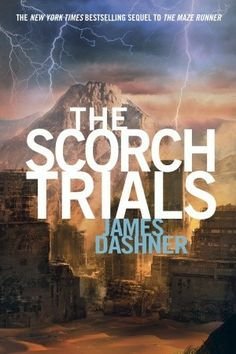 The Scorch Trials: Sequel to the Maze Runner, second book in the trilogy