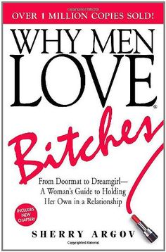 Why Men Love Bitches: From Doormat to Dreamgirl - A Woman's Guide to Holding Her Own in a Relationship $8.25