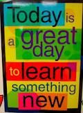 Today is a great day to learn something new.