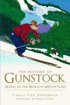 The History of Gunstock - mountain in Gilford, NH