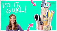 Do It, Gurl - Make A Recycled Desk Organizer, via YouTube.