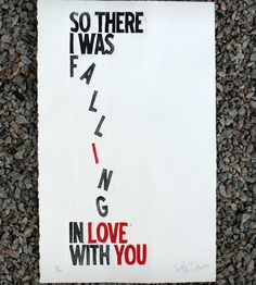 Falling in Love Print | Art Prints | The Matt Butler | Scoutmob Shoppe | Product Detail, Love, Word Art, Quotes, Sayings