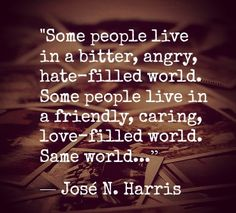 I refuse to acknowledge the world of angry and hateful people... if that's the world you wanna live in, fine! Stay out of my happy loving one!!:)