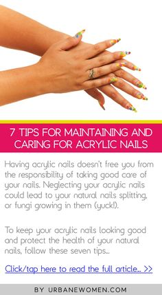 7 tips for maintaining and caring for acrylic nails - Click to read the full article: http://www.urbanewomen.com/7-tips-for-maintaining-and-caring-for-acrylic-nails.html