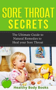 FREE TODAY!!  Sore Throat Secrets: The Ultimate Guide to Natural Remedies to Heal your Sore Throat Today! (illness, sore throat) [Kindle Edition]   #AddictedtoKindle #KindleFreebies