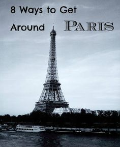 ~ ~ ~ 8 ways to get around Paris! ~ ~ ~  From Wandering Educators: have any more to add? Click on the link and tell us about it!