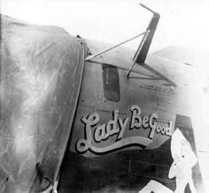 B-24 Liberator - Lady Be Good, aircraft 42-73074 was one of 25 B-24Ds of the 376th Bomb Group took off from their AAF base at Soluch, Libya, to attack harbor facilities at Naples, Italy. She was lost in the Libyan desert for16 years until 9 Nov 1958, several British geologists were flying over the sun-baked Libyan Desert. At approximately 400 miles south of Soluch, they spotted an aircraft on the sand. A ground party which reached the site in March 1959 discovered plane to be the Lady Be Good.